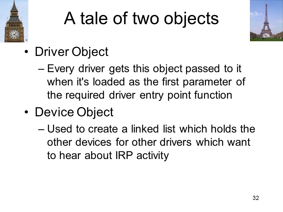 A tale of two objects Driver Object Device Object
