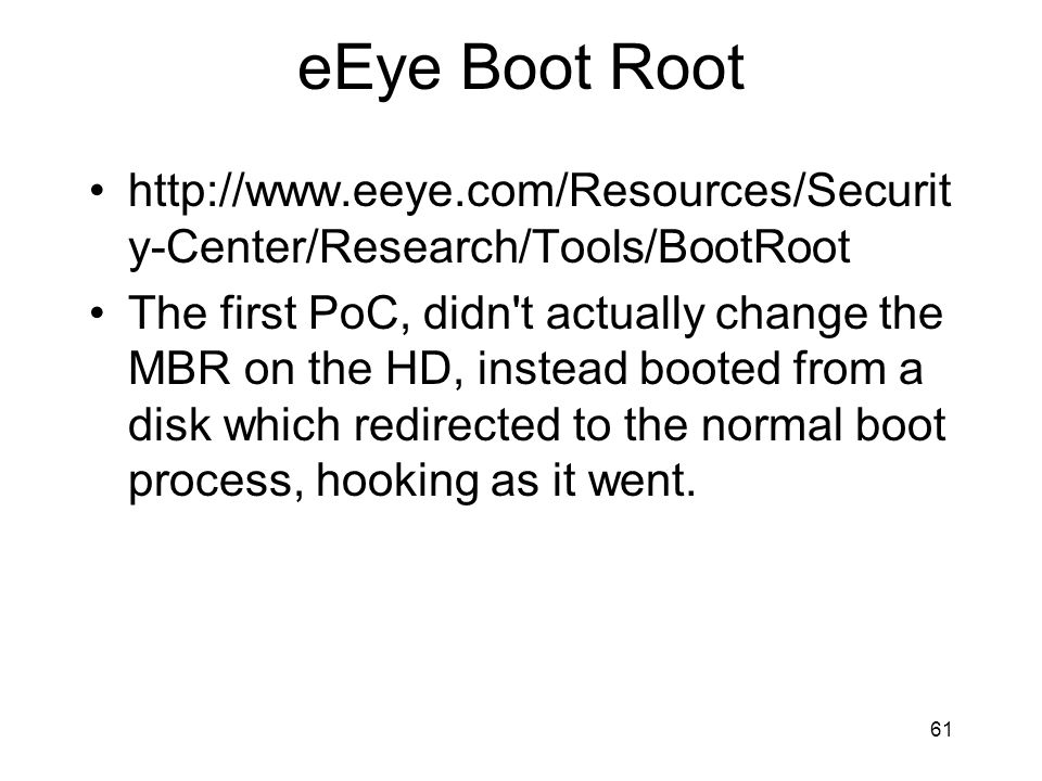 eEye Boot Root http://www.eeye.com/Resources/Security-Center/Research/Tools/BootRoot.