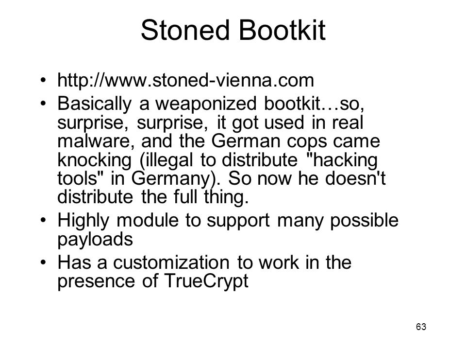 Stoned Bootkit http://www.stoned-vienna.com