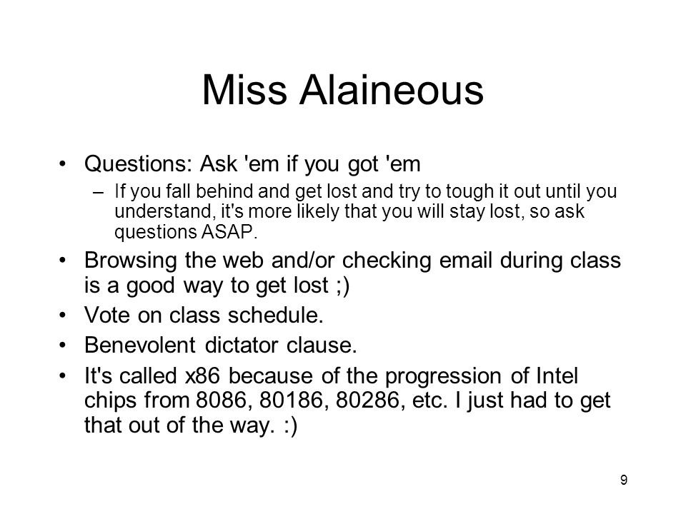 Miss Alaineous Questions: Ask em if you got em