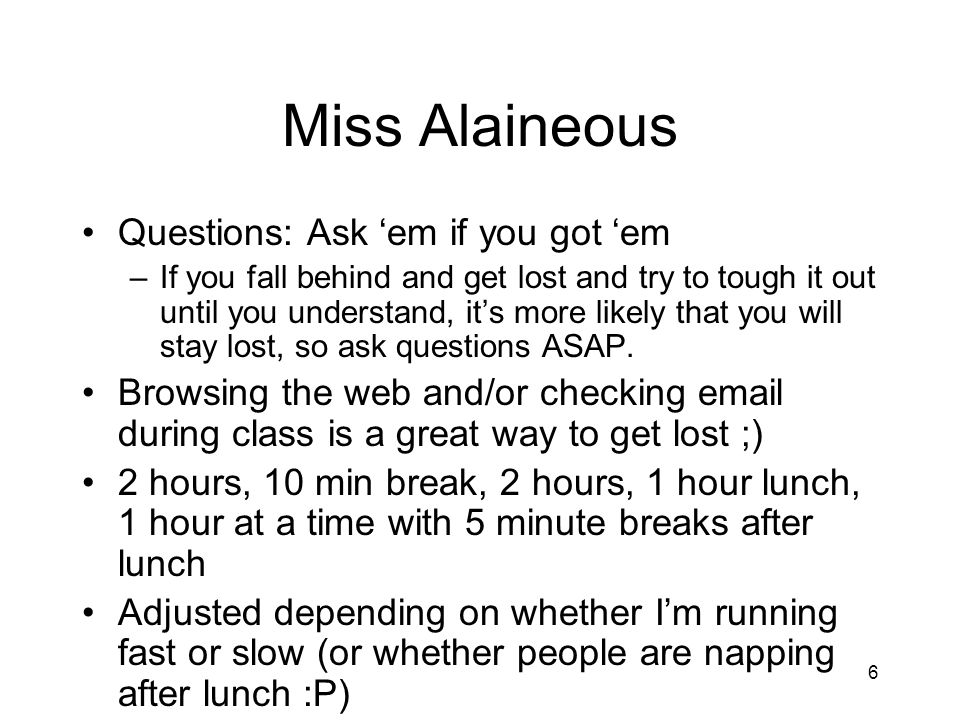 Miss Alaineous Questions: Ask 'em if you got 'em