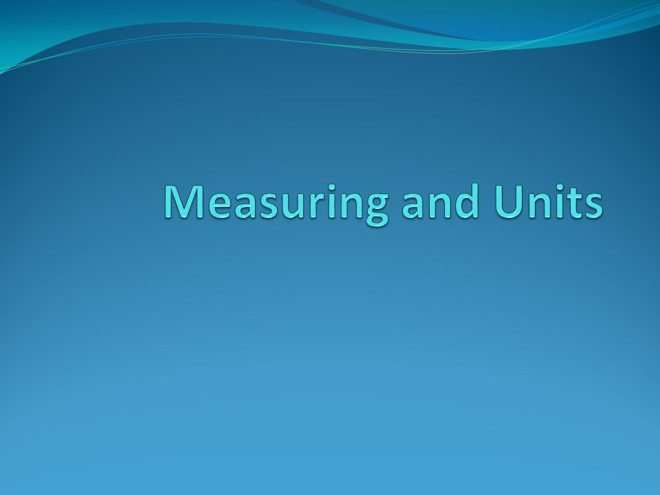 Measuring and Units