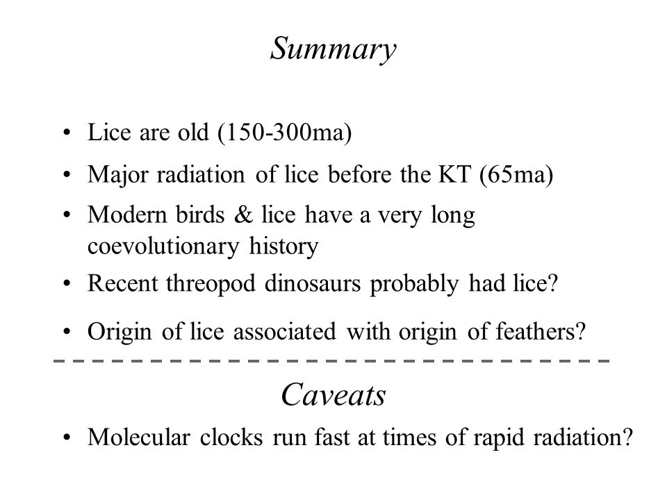 Summary Caveats Lice are old (150-300ma)