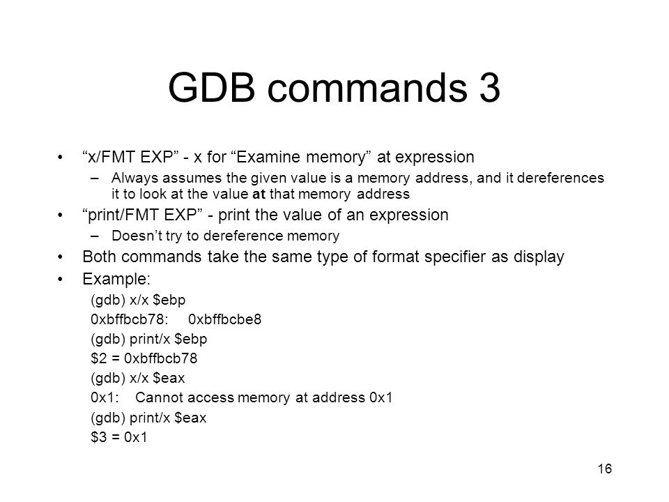 GDB commands 3 x/FMT EXP - x for Examine memory at expression