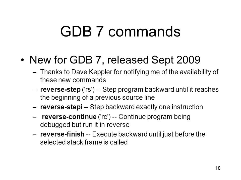 GDB 7 commands New for GDB 7, released Sept 2009