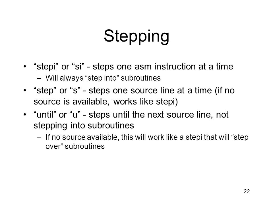 Stepping stepi or si - steps one asm instruction at a time