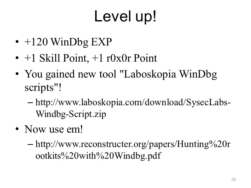 Level up! +120 WinDbg EXP +1 Skill Point, +1 r0x0r Point