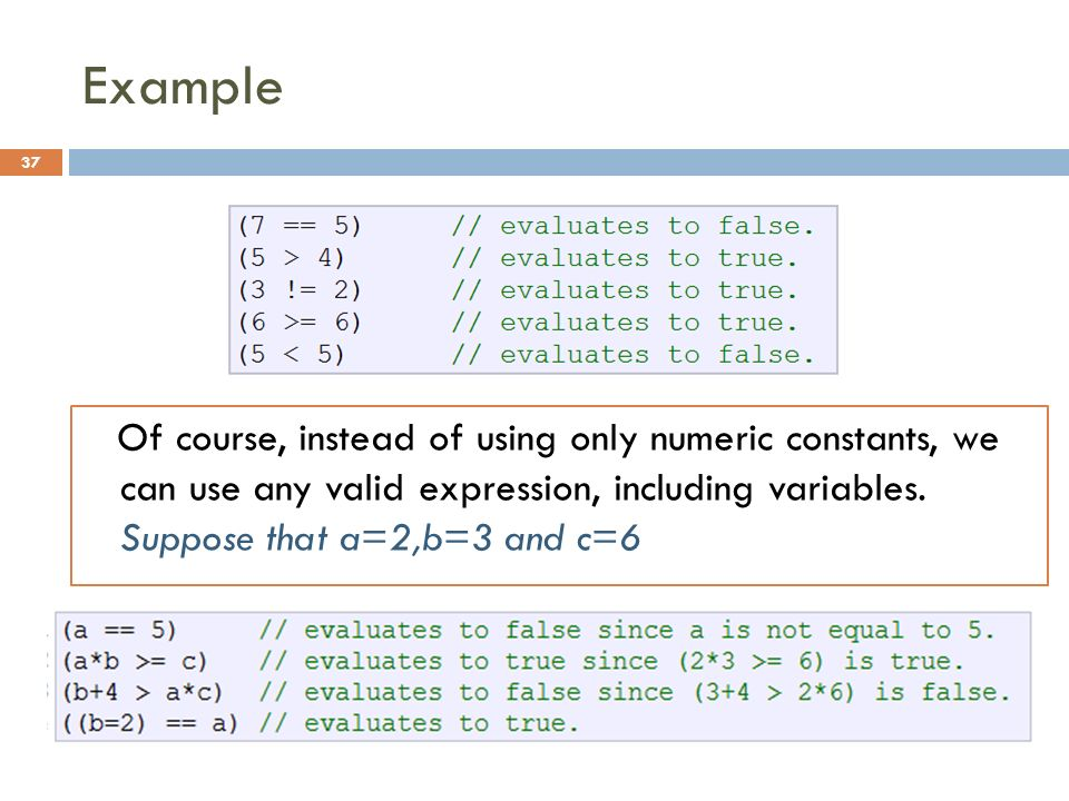 Example Of course, instead of using only numeric constants, we can use any valid expression, including variables.