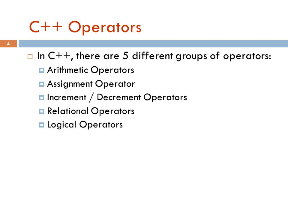 C++ Operators In C++, there are 5 different groups of operators: