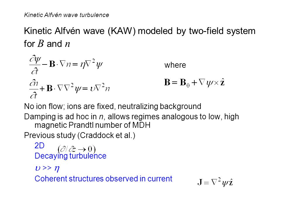 Kinetic Alfvén wave (KAW) modeled by two-field system for B and n