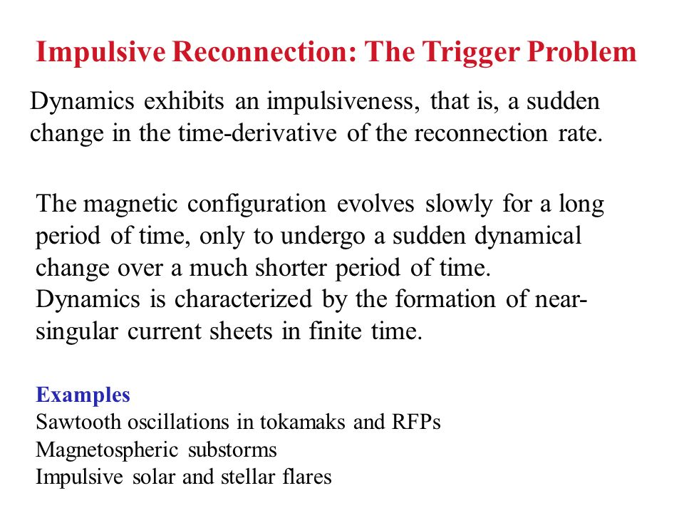 Impulsive Reconnection: The Trigger Problem