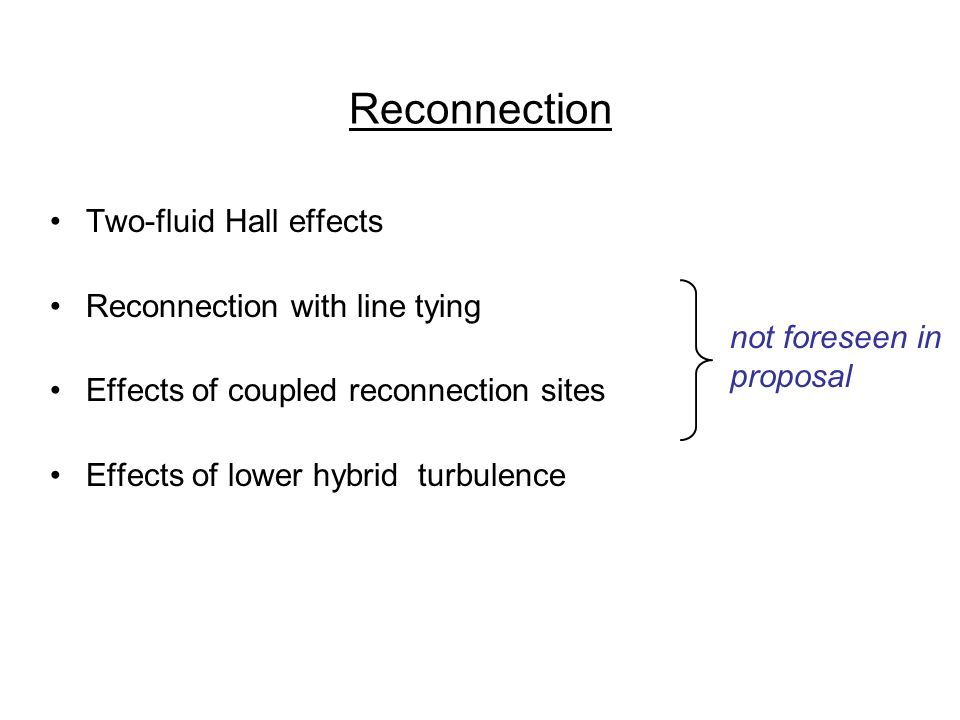 Reconnection Two-fluid Hall effects Reconnection with line tying