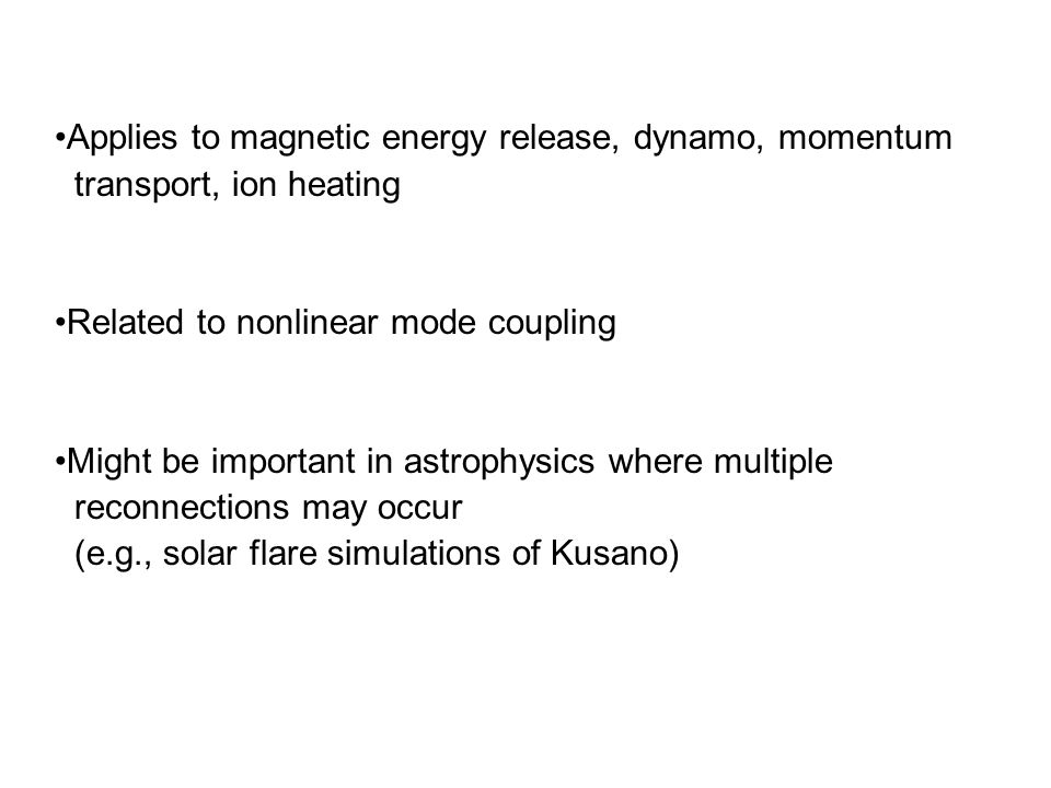 Applies to magnetic energy release, dynamo, momentum