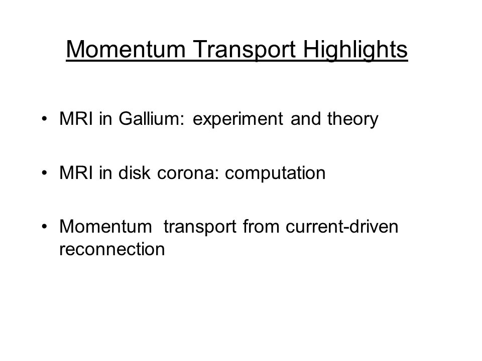 Momentum Transport Highlights