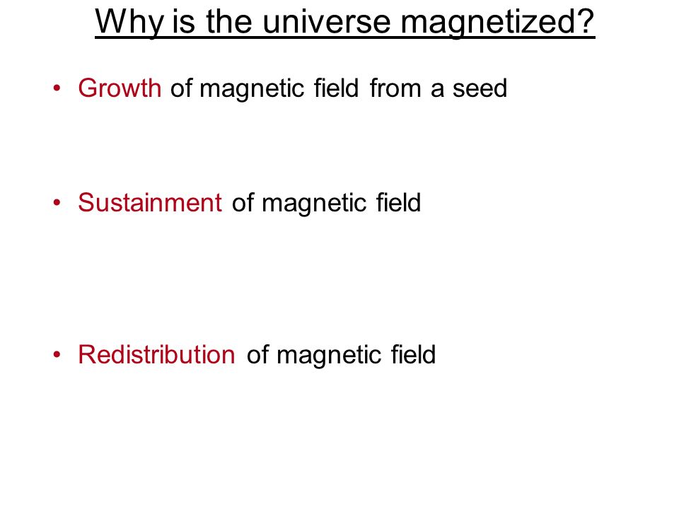 Why is the universe magnetized
