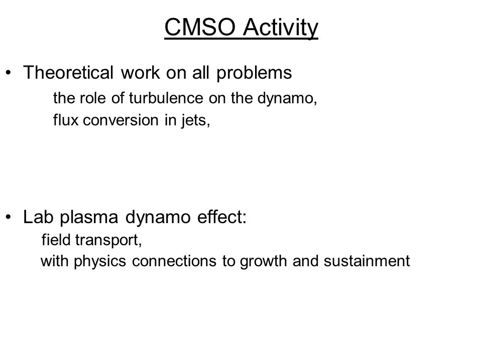 CMSO Activity Theoretical work on all problems