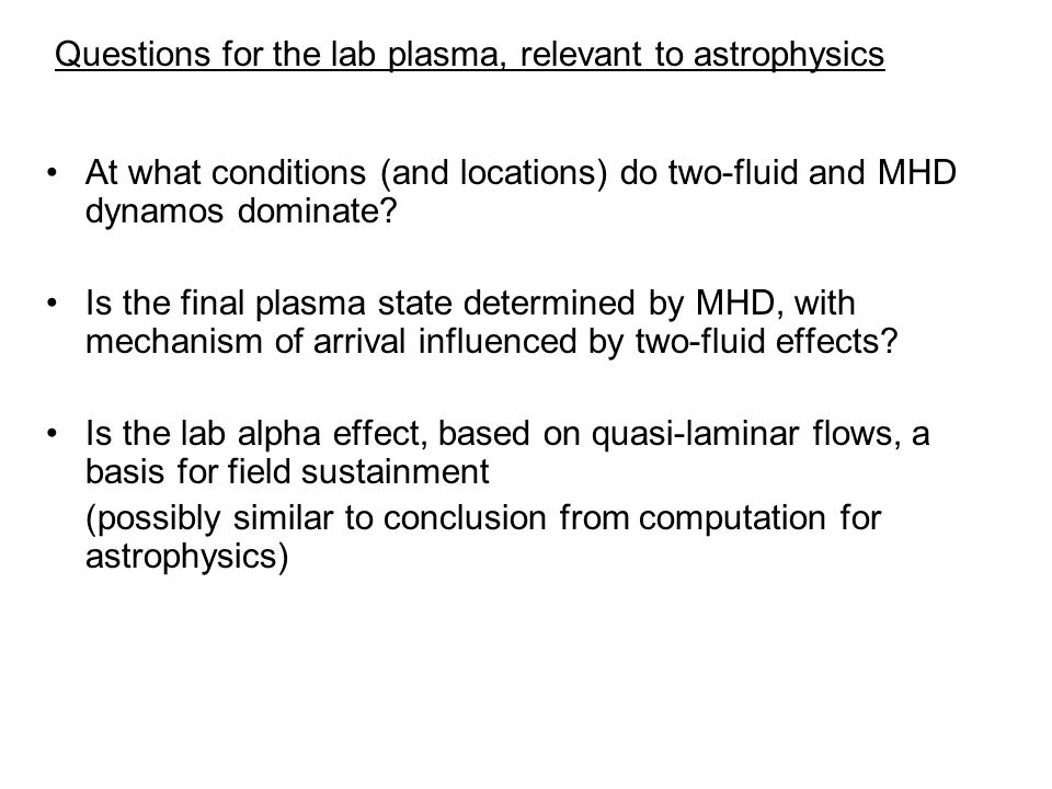 Questions for the lab plasma, relevant to astrophysics