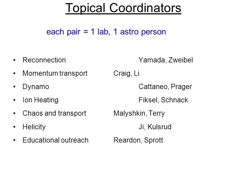Topical Coordinators each pair = 1 lab, 1 astro person