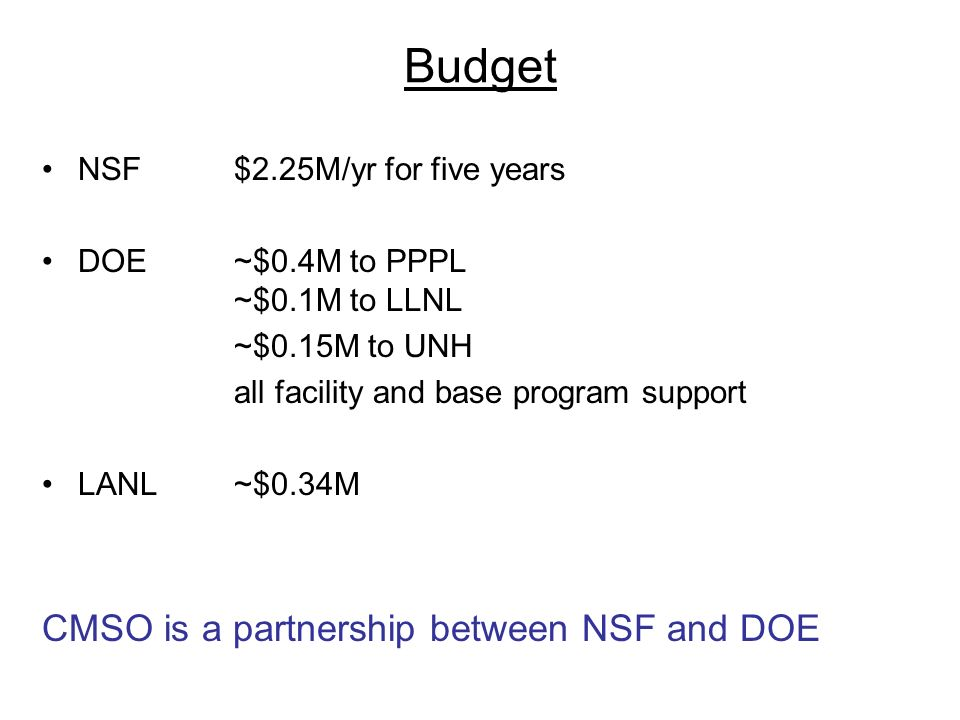 Budget CMSO is a partnership between NSF and DOE