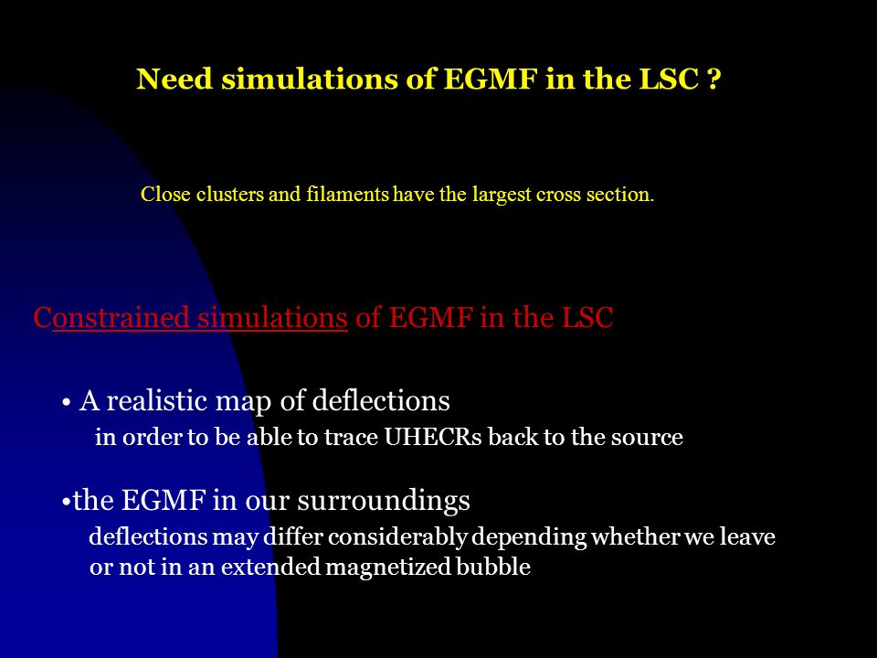 Need simulations of EGMF in the LSC