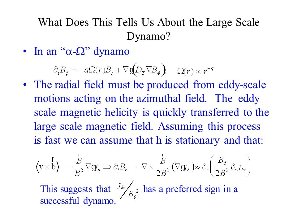 What Does This Tells Us About the Large Scale Dynamo