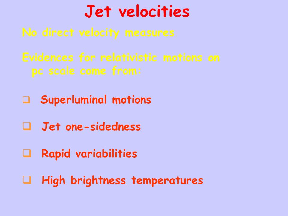 Jet velocities No direct velocity measures
