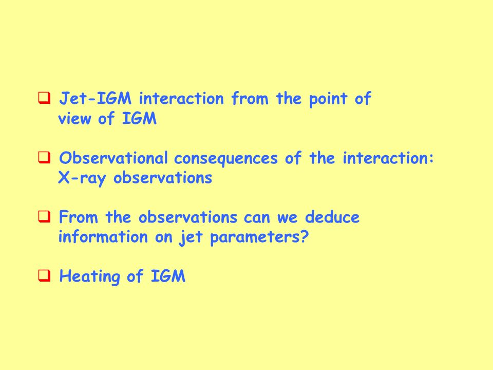 Jet-IGM interaction from the point of