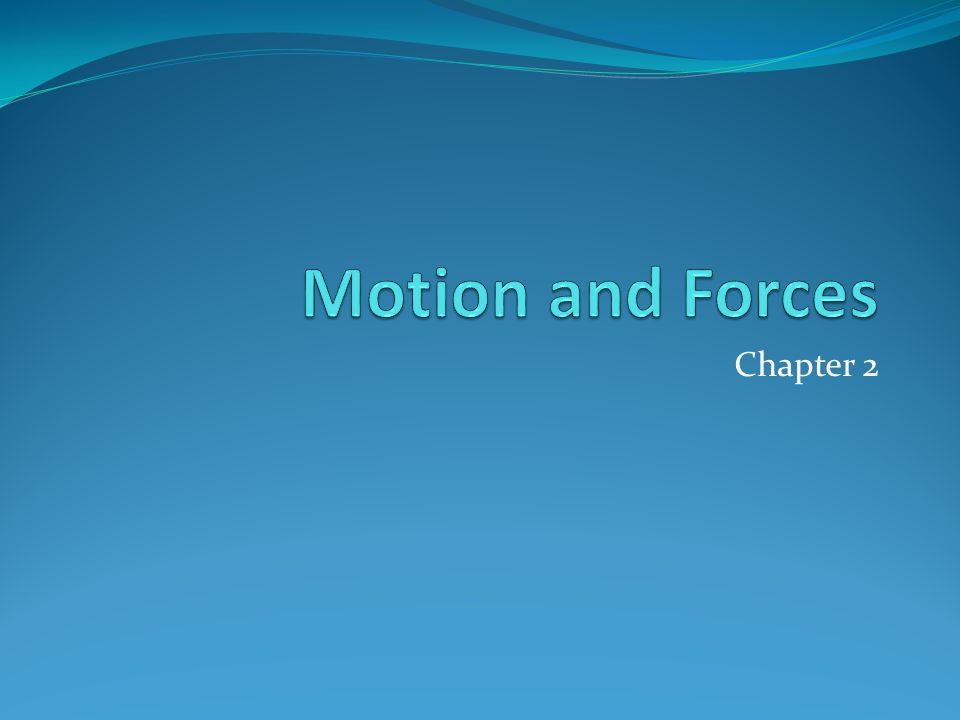 Motion and Forces Chapter 2