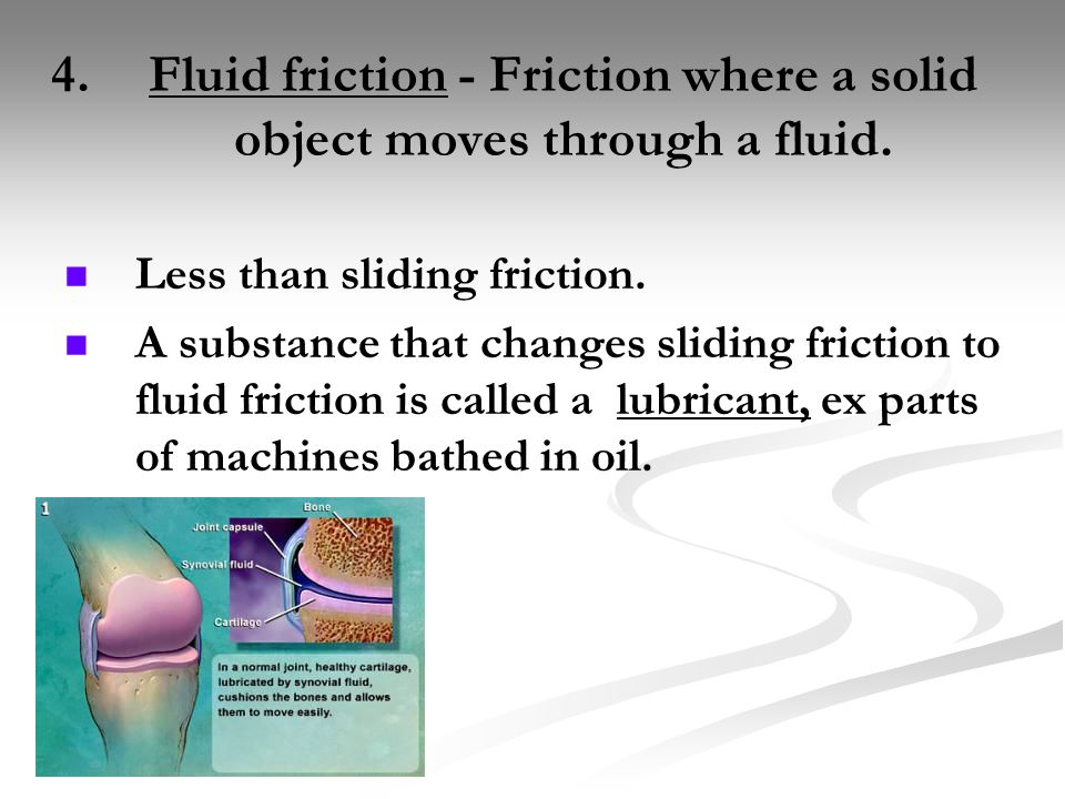synovial fluid and friction Synovial fluid is made by the synovial membrane in synovial joints  the bursae are fluid sacs which help to prevent friction in the joint.