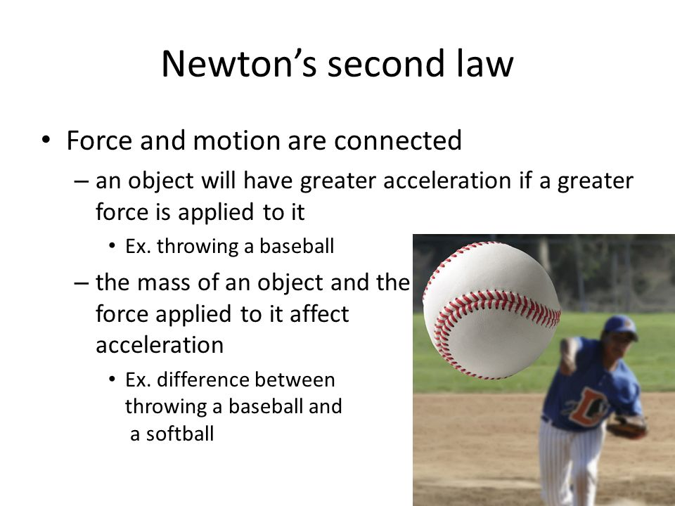 Newton's second law Force and motion are connected