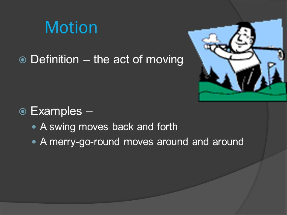 Motion Definition U2013 The Act Of Moving Examples U2013