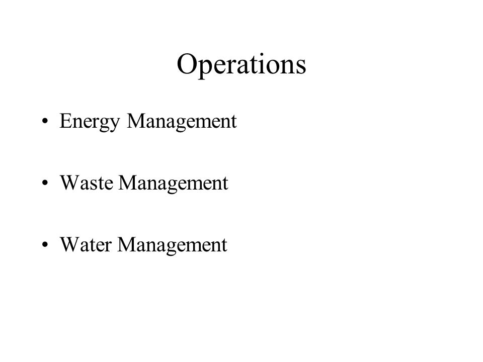 Operations Energy Management Waste Management Water Management