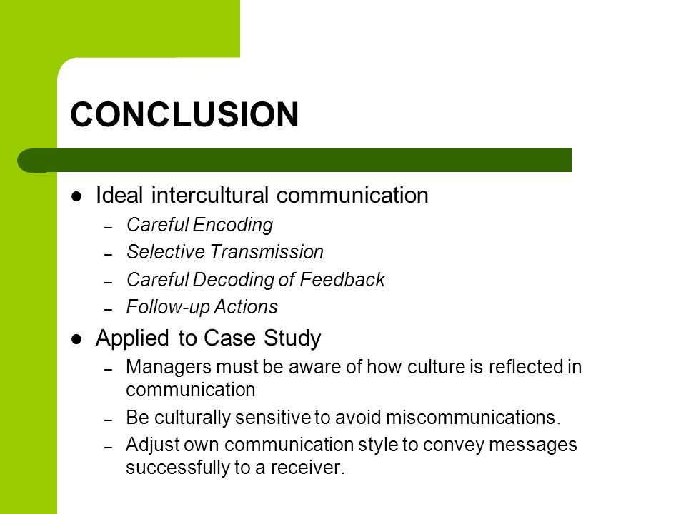 CONCLUSION Ideal intercultural communication Applied to Case Study