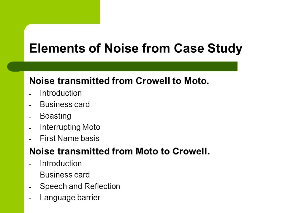 Elements of Noise from Case Study