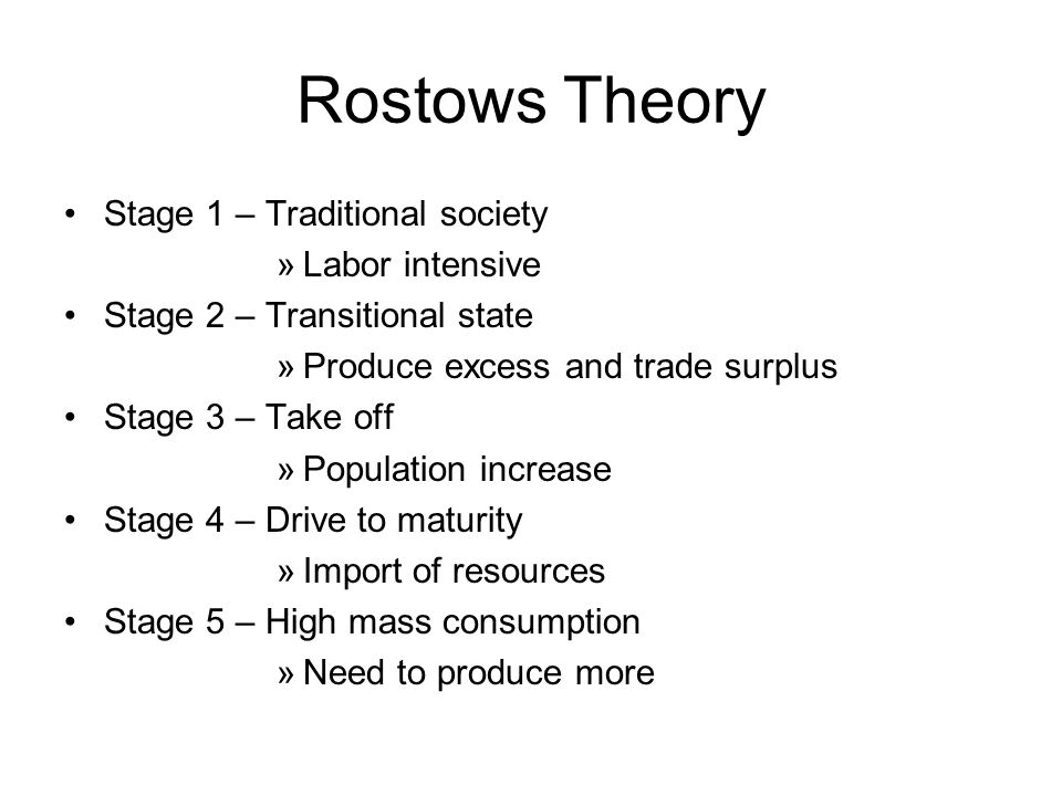 Rostows Theory Stage 1 – Traditional society Labor intensive