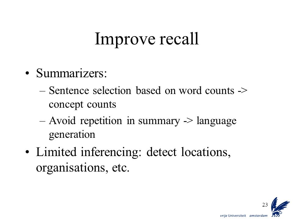 Improve recall Summarizers: