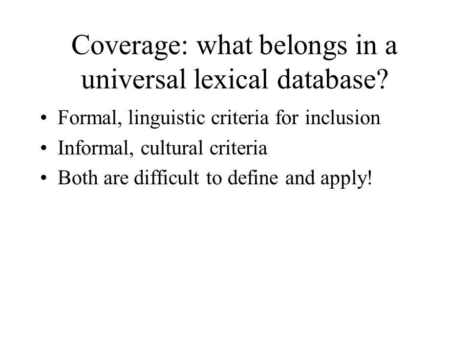 Coverage: what belongs in a universal lexical database