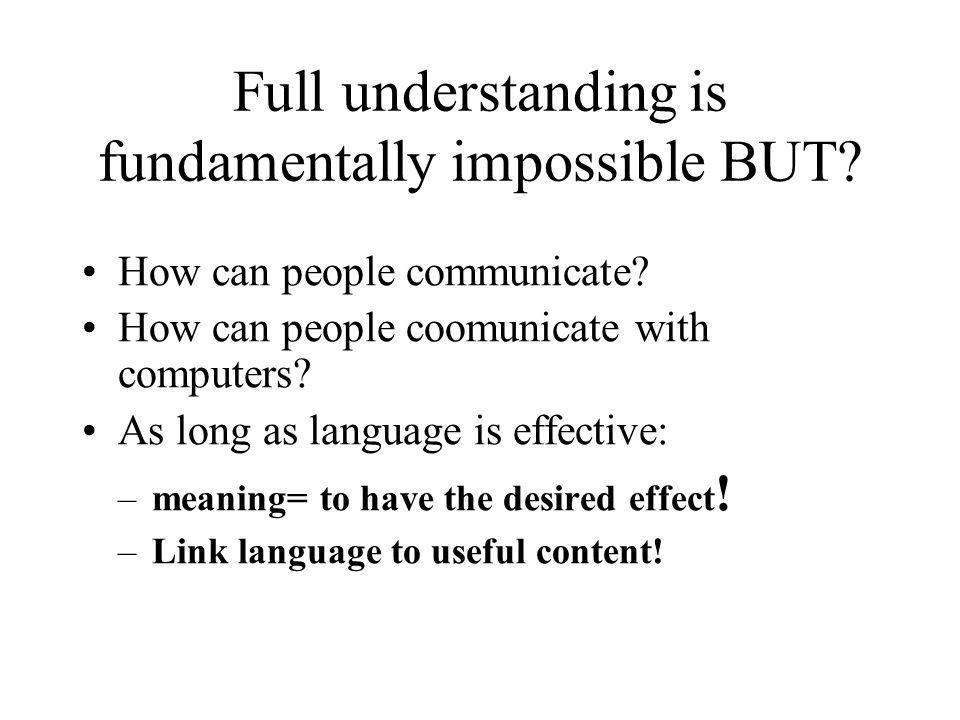 Full understanding is fundamentally impossible BUT