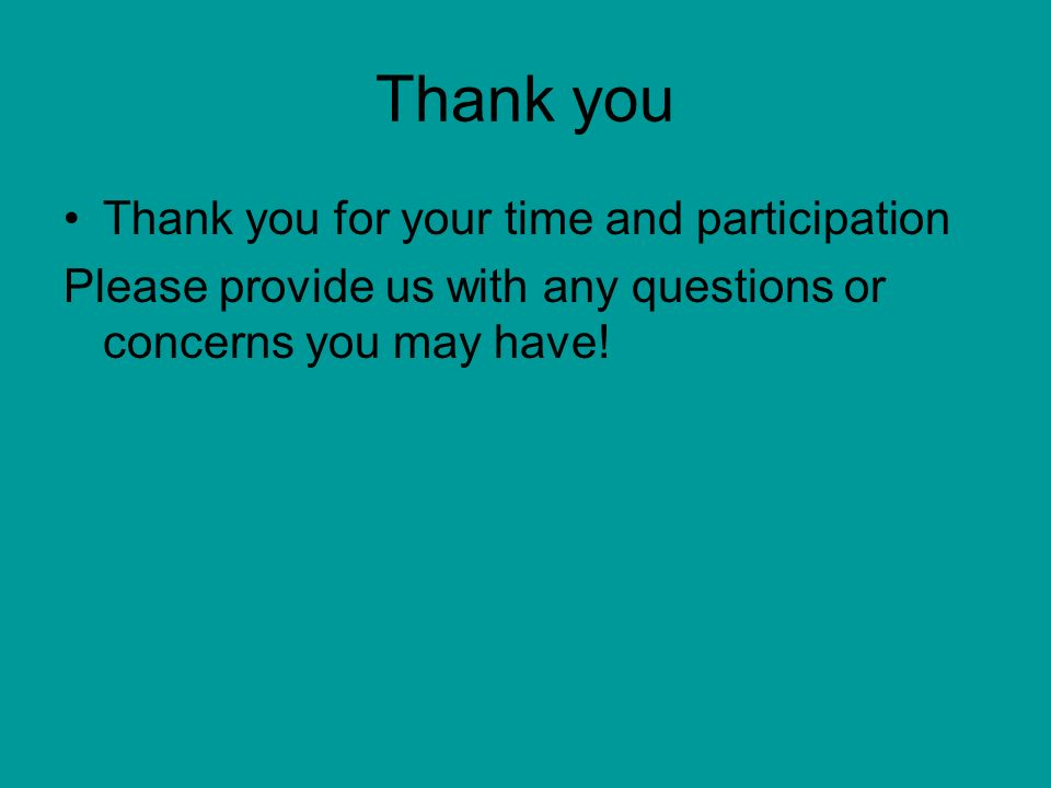 Thank you Thank you for your time and participation