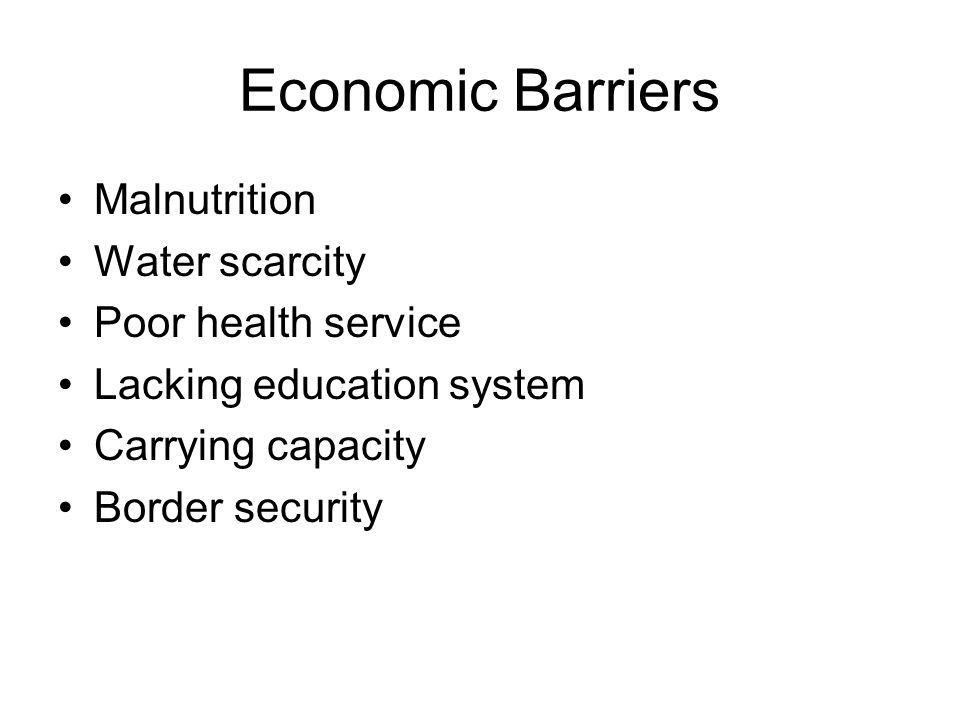 Economic Barriers Malnutrition Water scarcity Poor health service