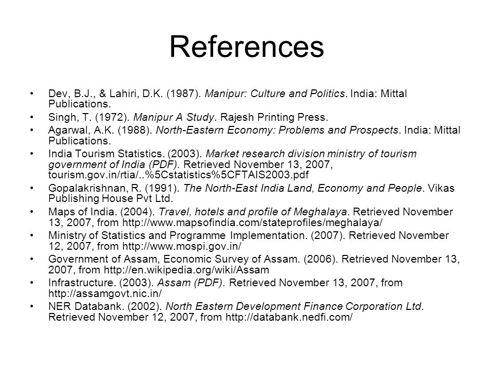 References Dev, B.J., & Lahiri, D.K. (1987). Manipur: Culture and Politics. India: Mittal Publications.