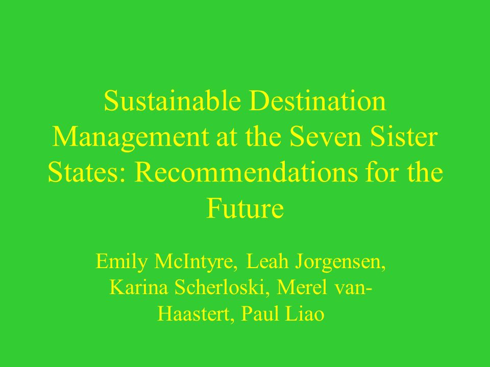 Sustainable Destination Management at the Seven Sister States: Recommendations for the Future