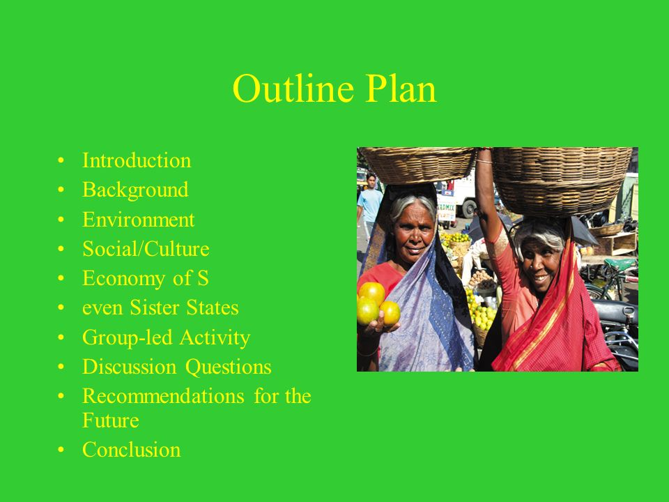 Outline Plan Introduction Background Environment Social/Culture