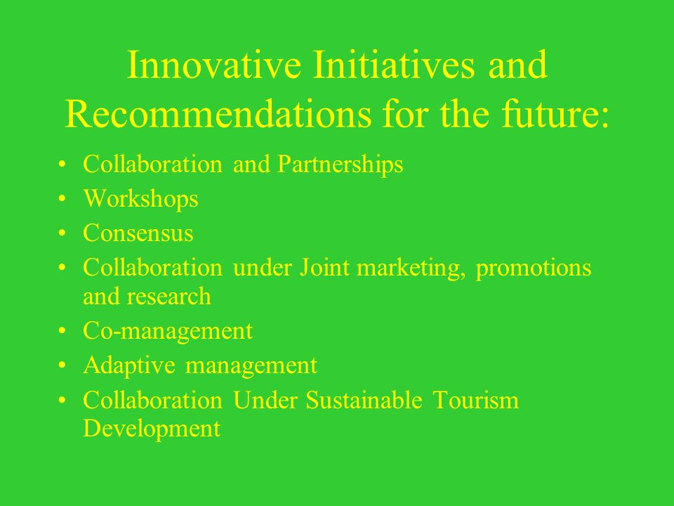Innovative Initiatives and Recommendations for the future: