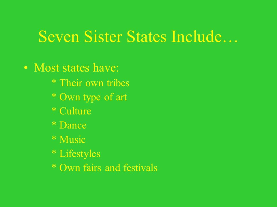 Seven Sister States Include…