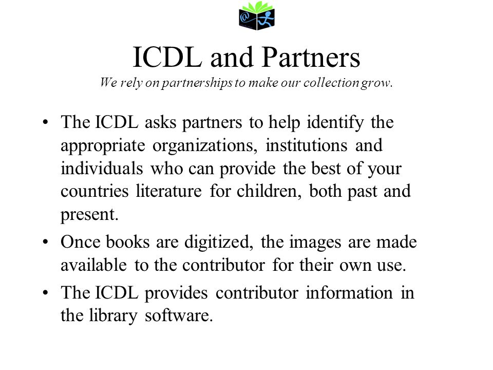 ICDL and Partners We rely on partnerships to make our collection grow.