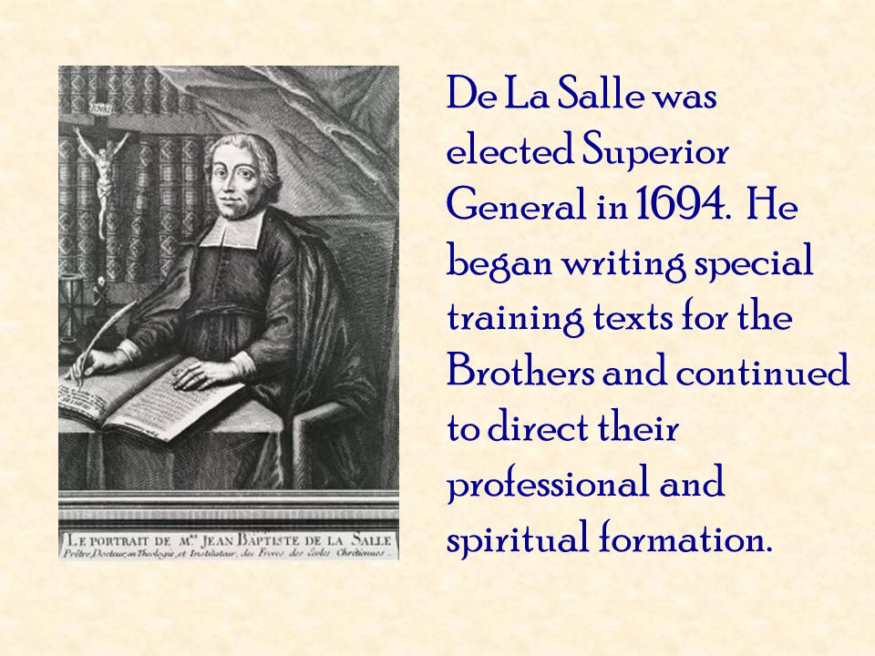De La Salle was elected Superior General in 1694