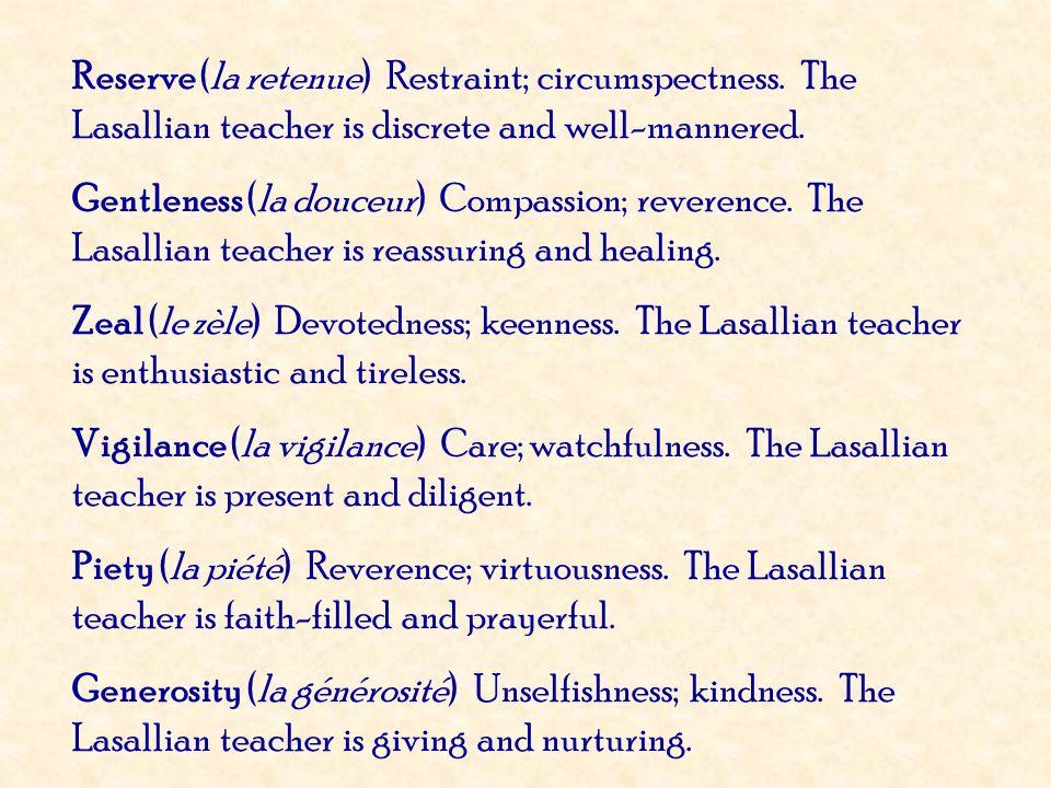 Reserve (la retenue) Restraint; circumspectness
