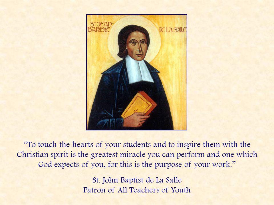 St. John Baptist de La Salle Patron of All Teachers of Youth