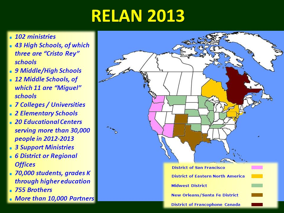 RELAN 2013 102 ministries. 43 High Schools, of which three are Cristo Rey schools. 9 Middle/High Schools.